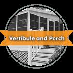 Vestibule and Porch Installation and Repair